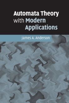 Automata Theory with Modern Applications, Paperback / softback Book