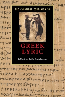 The Cambridge Companion to Greek Lyric, Paperback / softback Book