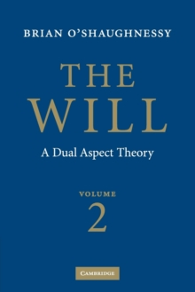 The Will : A Dual Aspect Theory Volume 2, Paperback / softback Book