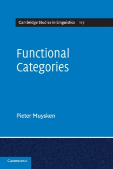 Cambridge Studies in Linguistics : Functional Categories Series Number 117, Paperback / softback Book