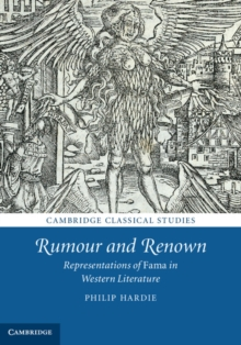 Rumour and Renown : Representations of Fama in Western Literature, Hardback Book