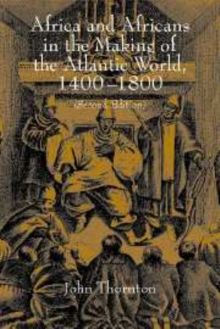 Africa and Africans in the Making of the Atlantic World, 1400-1800, Hardback Book