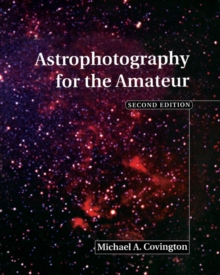 Astrophotography for the Amateur, Paperback / softback Book