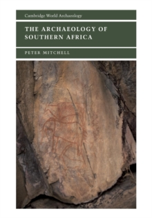 Cambridge World Archaeology : The Archaeology of Southern Africa, Paperback / softback Book