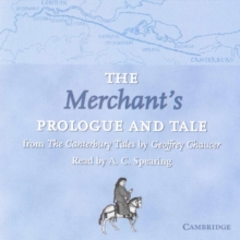 Selected Tales from Chaucer : The Merchant's Prologue and Tale CD: From The Canterbury Tales by Geoffrey Chaucer Read by A. C. Spearing, CD-Audio Book