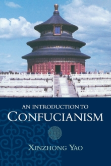 An Introduction to Confucianism, Paperback Book