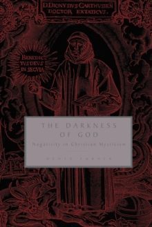 The Darkness of God : Negativity in Christian Mysticism, Paperback / softback Book