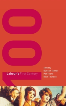 Labour's First Century, Hardback Book