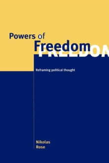 Powers of Freedom : Reframing Political Thought, Paperback / softback Book