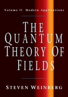 The Quantum Theory of Fields: Volume 2, Modern Applications, Paperback / softback Book