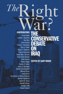 The Right War? : The Conservative Debate on Iraq, Paperback / softback Book