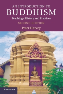 An Introduction to Buddhism : Teachings, History and Practices, Paperback Book