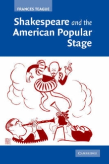 Shakespeare and the American Popular Stage, Paperback / softback Book