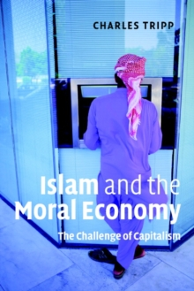 Islam and the Moral Economy : The Challenge of Capitalism, Paperback / softback Book