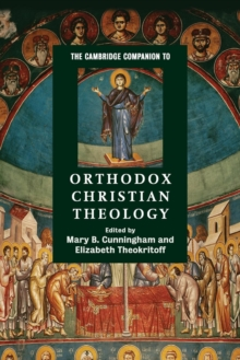 The Cambridge Companion to Orthodox Christian Theology, Paperback / softback Book