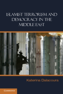Islamist Terrorism and Democracy in the Middle East, Paperback / softback Book