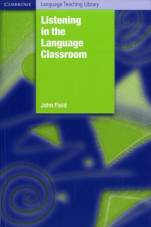 Cambridge Language Teaching Library : Listening in the Language Classroom, Paperback / softback Book