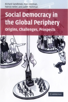 Social Democracy in the Global Periphery : Origins, Challenges, Prospects, Paperback / softback Book