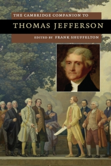 Cambridge Companions to American Studies : The Cambridge Companion to Thomas Jefferson, Paperback / softback Book