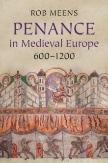 Penance in Medieval Europe, 600-1200, Paperback / softback Book