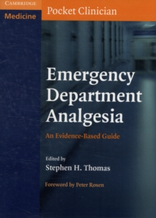 Cambridge Pocket Clinicians : Emergency Department Analgesia: An Evidence-Based Guide, Paperback / softback Book
