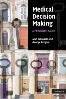 Medical Decision Making : A Physician's Guide, Paperback / softback Book