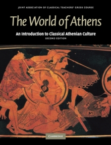 The World of Athens : An Introduction to Classical Athenian Culture, Paperback Book