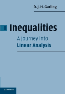 Inequalities: A Journey into Linear Analysis, Paperback / softback Book
