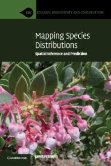 Mapping Species Distributions : Spatial Inference and Prediction, Paperback / softback Book