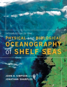 Introduction to the Physical and Biological Oceanography of Shelf Seas, Paperback Book