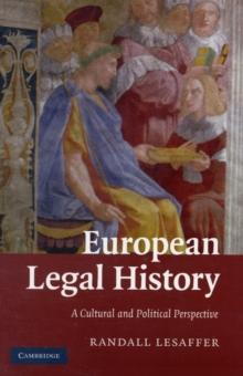 European Legal History : A Cultural and Political Perspective, Paperback Book