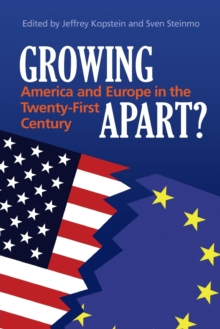 Growing Apart? : America and Europe in the 21st Century, Paperback / softback Book