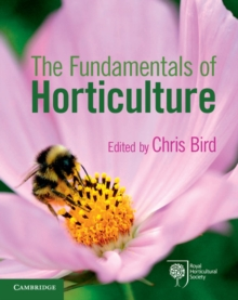 The Fundamentals of Horticulture : Theory and Practice, Paperback Book