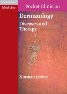 Cambridge Pocket Clinicians : Dermatology: Diseases and Therapy, Paperback / softback Book