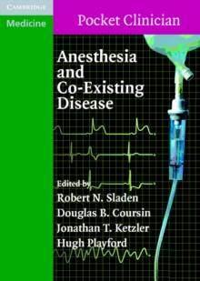 Cambridge Pocket Clinicians : Anesthesia and Co-Existing Disease, Paperback / softback Book