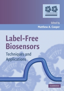 Label-Free Biosensors : Techniques and Applications, Paperback / softback Book