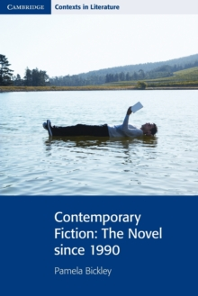 Cambridge Contexts in Literature : Contemporary Fiction: The Novel since 1990, Paperback / softback Book