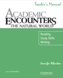Academic Encounters: The Natural World Teacher's Manual : Reading, Study Skills, and Writing, Paperback / softback Book