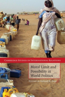 Moral Limit and Possibility in World Politics, Paperback / softback Book
