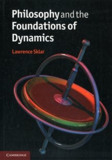 Philosophy and the Foundations of Dynamics, Paperback Book