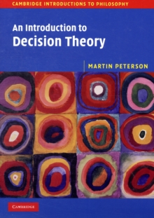 Cambridge Introductions to Philosophy : An Introduction to Decision Theory, Paperback / softback Book