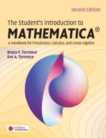 The Student's Introduction to MATHEMATICA  (R) : A Handbook for Precalculus, Calculus, and Linear Algebra, Paperback Book