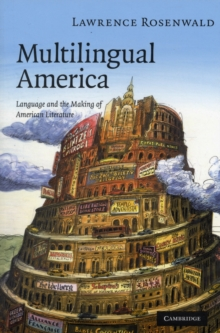 Cambridge Studies in American Literature and Culture : Multilingual America: Language and the Making of American Literature Series Number 156, Paperback / softback Book