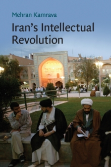 Cambridge Middle East Studies : Iran's Intellectual Revolution Series Number 29, Paperback / softback Book