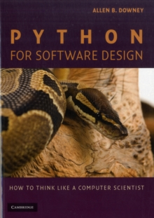 Python for Software Design : How to Think Like a Computer Scientist, Paperback / softback Book