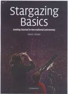 Stargazing Basics : Getting Started in Recreational Astronomy, Paperback Book
