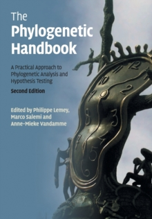 The Phylogenetic Handbook : A Practical Approach to Phylogenetic Analysis and Hypothesis Testing, Paperback / softback Book