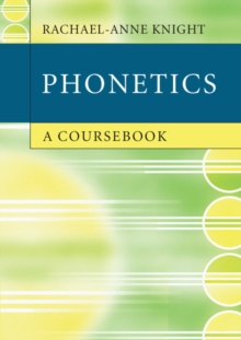 Phonetics : A Coursebook, Paperback Book