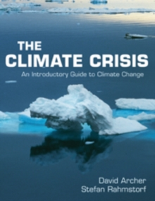 The Climate Crisis : An Introductory Guide to Climate Change, Paperback / softback Book