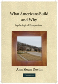 What Americans Build and Why : Psychological Perspectives, Paperback / softback Book